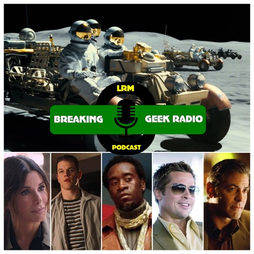 Ad Astra's 11 | Breaking Geek Radio: The Podcast