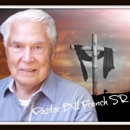 Episode 6752 - By Faith in Jesus Christ we are saved - Bill French Sr