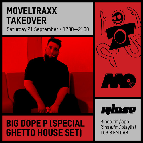 Moveltraxx Takeover:   Big Dope P (Special Ghetto House set) - 21 September 2019
