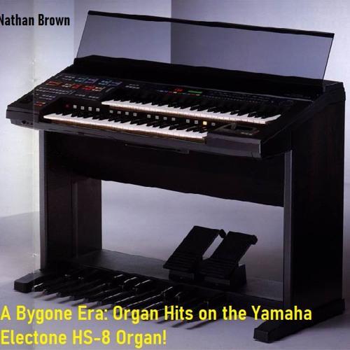 A Bygone Era - Organ Hits on the Yamaha HS-8!