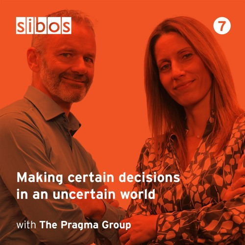 Making certain decisions in an uncertain world - with The Pragma Group