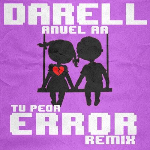 Anuel-Tu Peor Error(Remix)