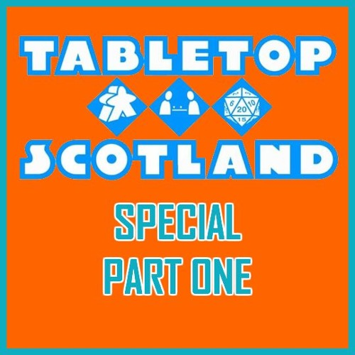 121 (BG) - Tabletop Scotland Special Part One