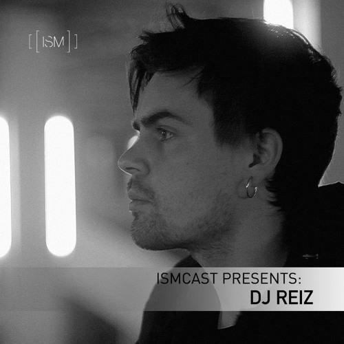 Ismcast Presents: DJ Reiz