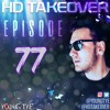 Download Young Tye Presents - HD Takeover Radio 77 Mp3