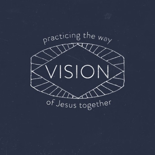 Vision 2019: Practicing The Way