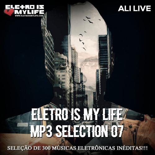 Eletro Is My Life - Mp3 Selection 07 (Ali Live) (300 Músicas)
