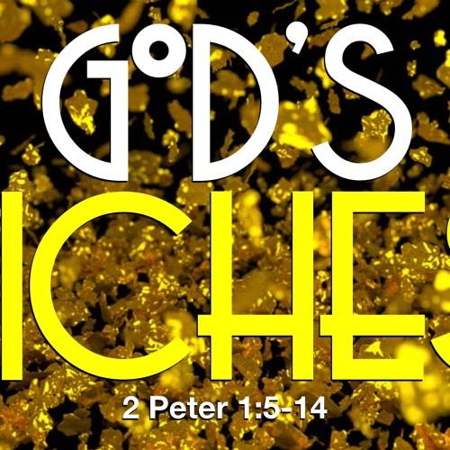 God's Riches - 2 Peter 1:5 - 15 - Jared Novak