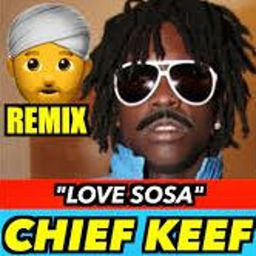 Chief Keef Love Sosa Indian Version By Slaimo On Soundcloud Hear The World S Sounds