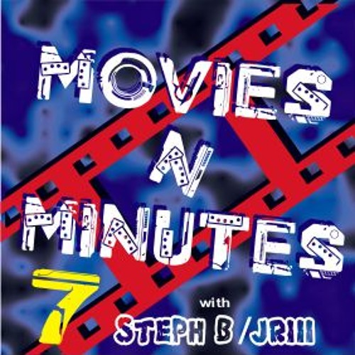Movies N' Minutes - Movie Review Radio Podcast 007a