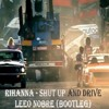 Download Rihanna - Shut Up And Drive (Leeo Nobre Bootleg) Mp3