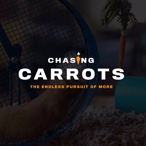Chasing Carrots - Comfort