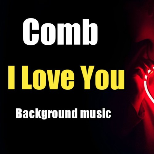 Comb I Love You (Background Music) (Instrumental Song) (Official Audio)