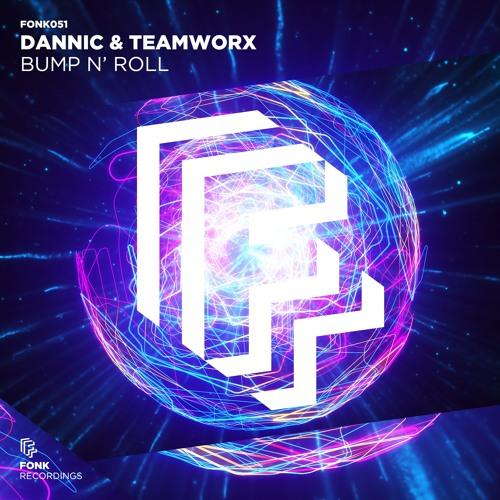 Dannic & Teamworx - Bump N Roll [OUT NOW]