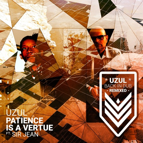 Uzul - Patience Is a Vertue feat. Sir Jean (Black Beanie Dub Remix)