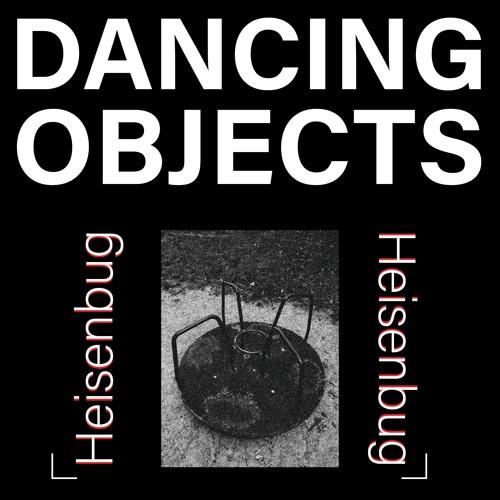 Dancing Objects'006 || Heisenbug