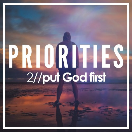 22.9.19 | Priorities: To Put God First | Julie Conalty | Matthew 22:34-40 & Romans 12:1-8