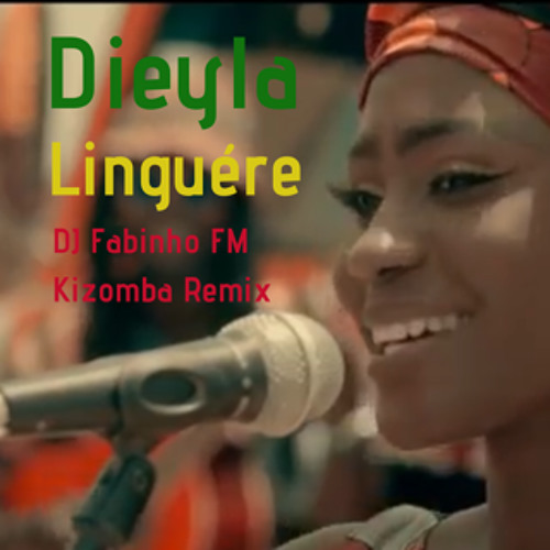 Dieyla (Cover) - Linguére (DJ Fabinho FM Kizomba Remix)