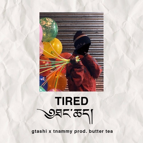 Tired X ཐང་ཆད་ - gtashi ft. tnammy