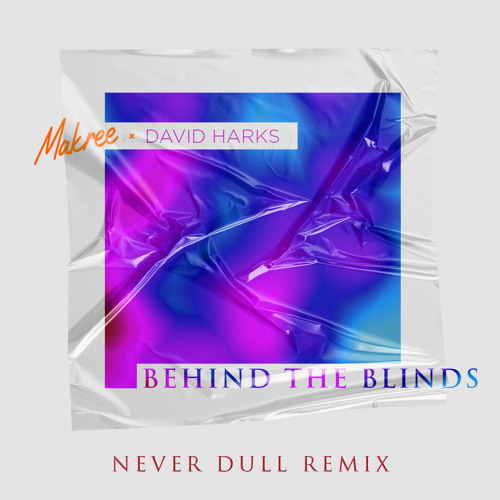 Behind the Blinds (Never Dull Remix)
