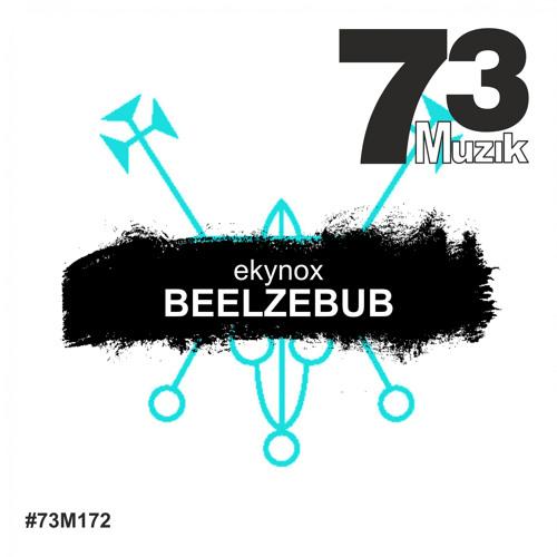 73M172 : Ekynox - Beelzebub (Original Mix)