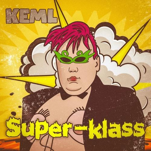 KEML -SUPER KLASS(ПАРОДИЯ)