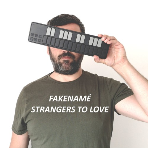 Fakenamé - Strangers To Love (Free Download)