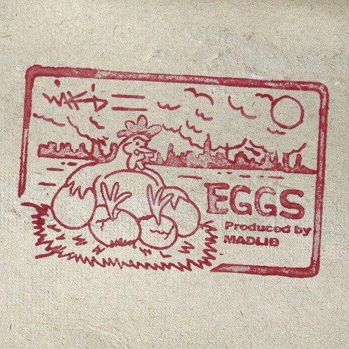 Eggs (Produced by Madlib)