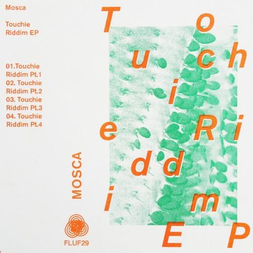 Touchie Riddim EP [FLUF]
