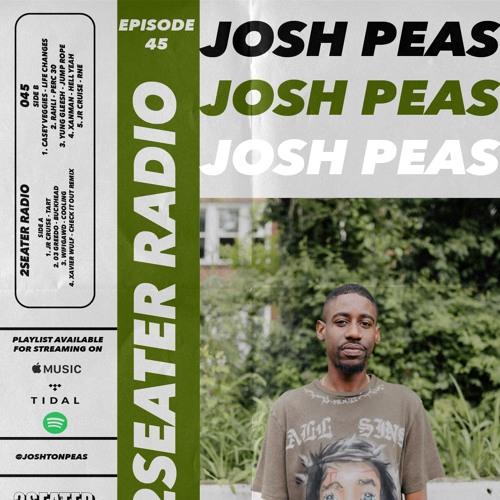 2SEATER Radio Episode 45 (JOSHTON PEAS)