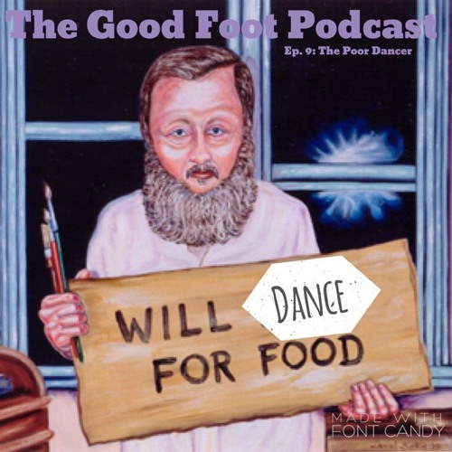 "Episode 9: The ""Poor Dancer"""