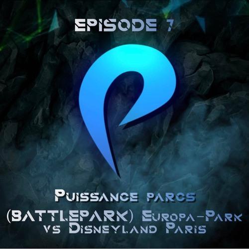 Episode 7 - (BATTLEPARK) Europa-Park vs Disneyland Paris (Rien que d'y penser et Ep4ever)