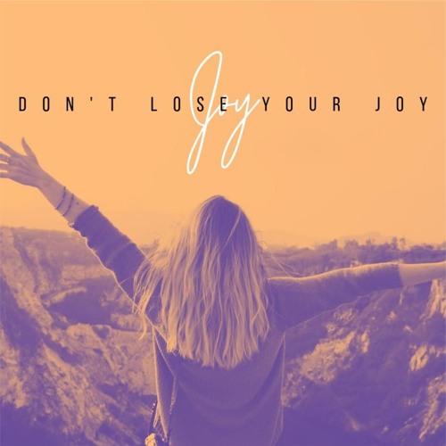 Don't Lose Your Joy Pt. 2