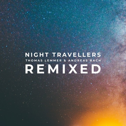 Thomas Lemmer & Andreas Bach - Night Travellers Remixed - Snippets