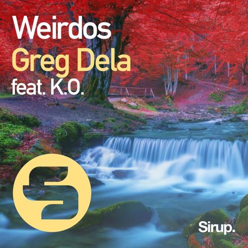 Greg Dela feat. K.O. - Weirdos