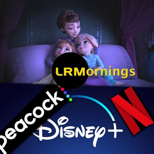 The Streaming Wars Bring Reboots On Reboots And Frozen 2 Has A New Trailer   LRMornings