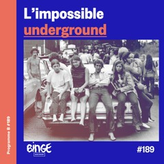 L'impossible underground