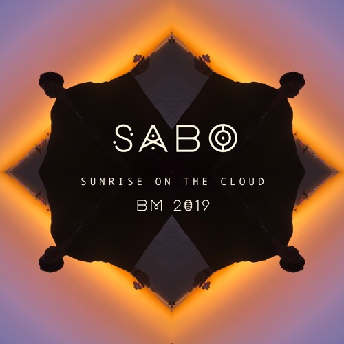 Sabo - Sunrise on The Cloud - Burning Man 2019