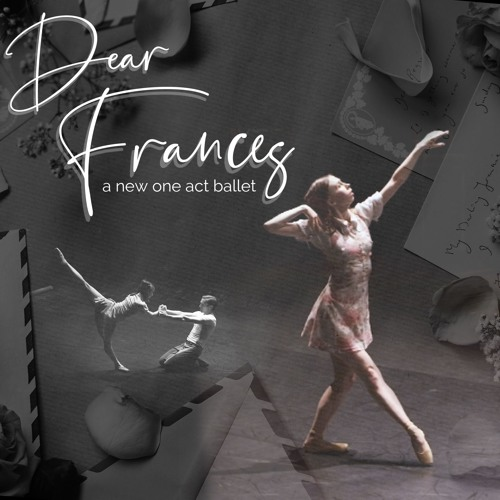 DEAR FRANCES: a one act ballet for chamber orchestra (2019)(live)