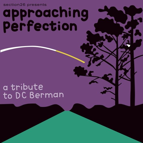 Approaching Perfection : A Tribute To DC Berman