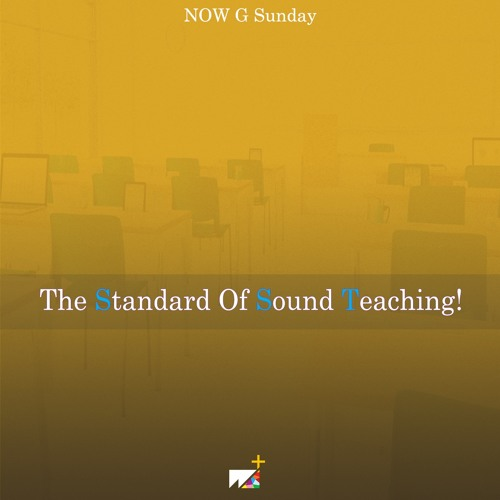 NOW G Sunday   The Standard Of Sound Teaching