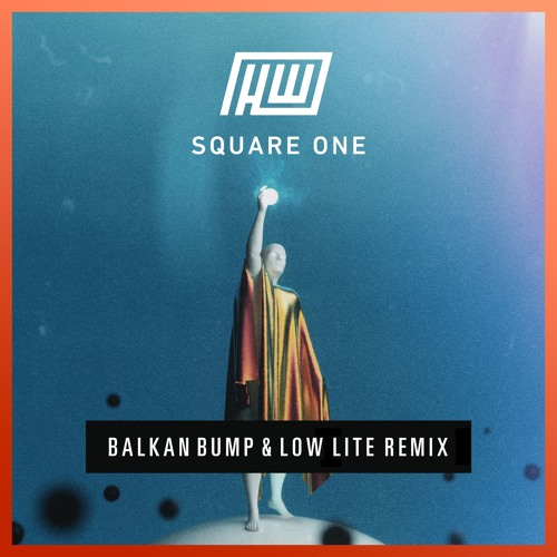 Haywyre - Square One (Balkan Bump & Low Lite Remix)