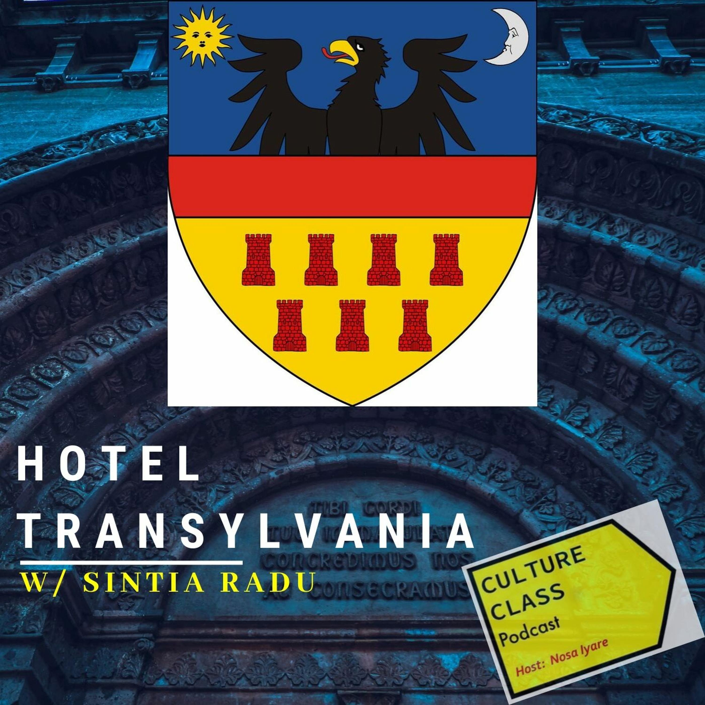 Ep 040- Hotel Transylvania (w/Sintia Radu)