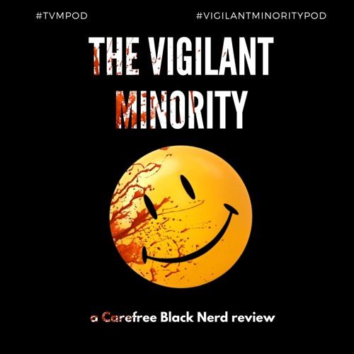 The Vigilant Minority - Ch 4: Watchmaker