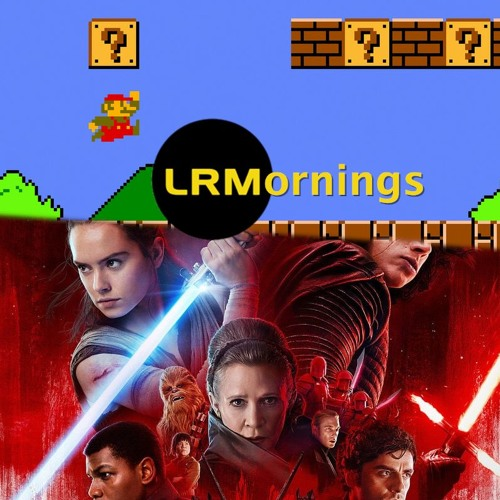 Talking Mario And His Crew And Pondering If Disney Went Too Hard Too Fast On Star Wars | LRMornings
