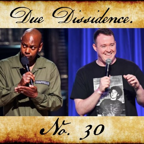 30. w/Justin Van Voorhis - Dave Chappelle, Shane Gillis, and the New Rules of Comedy