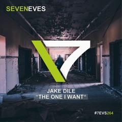 Jake Dile - The One I Want (Radio Edit) (7EVS264)