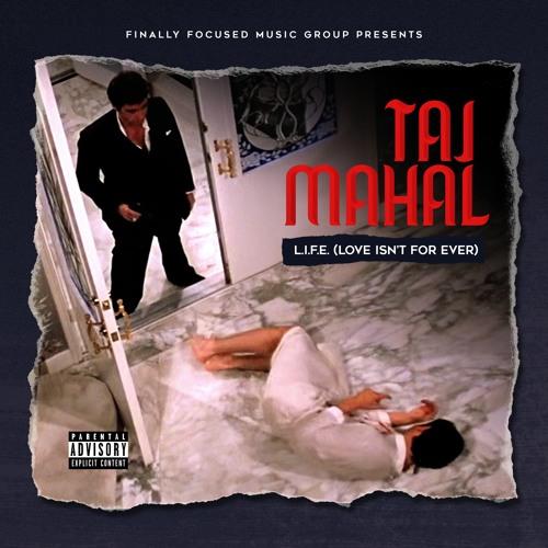 TAJ MAHAL- L.I.F.E (LOVE ISN'T FOREVER)