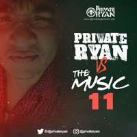 Private Ryan Presents Private Ryan VS The Music 11 (Late edition) Artwork
