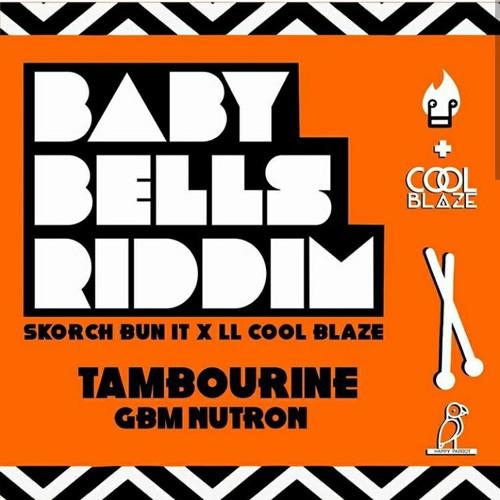 "korch Bun It & Coolblaze: ""Tambourine"" (Baby Bells Riddim) Prod. GBM Nutron"